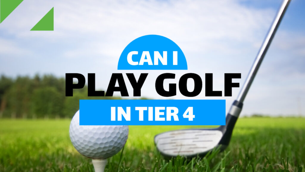 Can I Play Golf In Tier 4 Somerset?