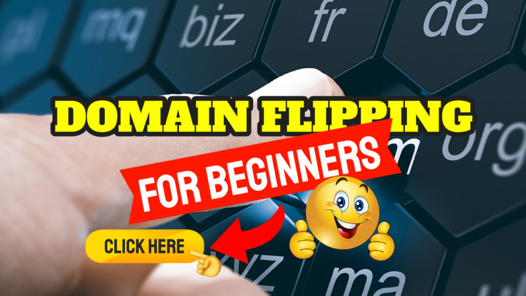 Domain Flipping For Beginners – Guide To Success